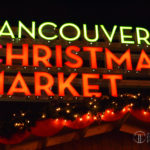 Vancouver Christmas Market at QE Theatre Plaza – November 24 to December 24, 2012