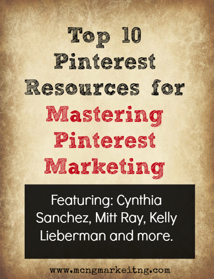 Top 10 Resources for Mastering Pinterest for Your Marketing