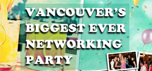 Mix Business with Pleasure & Discover Secrets to Raising Money at The 4th Annual Vancouver's Biggest Ever Networking Party!